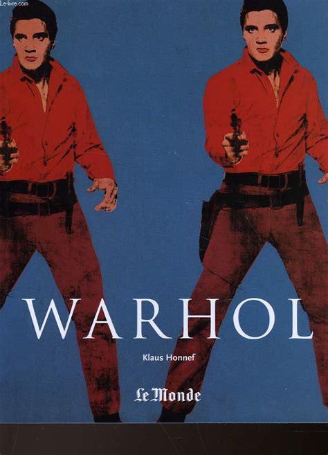 andy warhol 1928 1987 de l art comme commerce honnef klaus