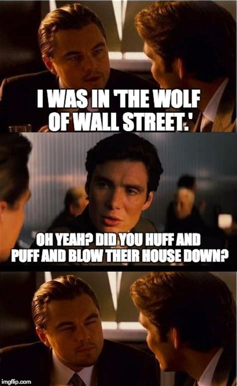 Wolf Of Wall Street Memes - inception meme imgflip