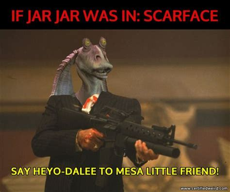 Jar Jar Binks Meme - 34 best evil jar jar binks images on pinterest jars
