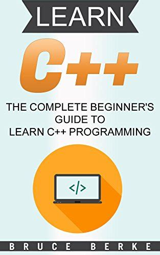 learn c the complete beginner s guide to learn c programming books c the complete beginner s guide to learn c