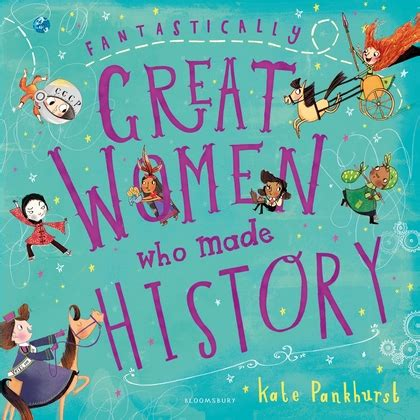 1408878909 fantastically great women who made fantastically great women who made history kate pankhurst