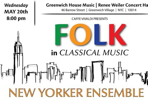 greenwich house music folk in classical music village events the village alliance