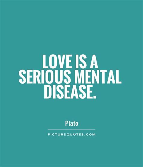 love    mental disease picture quotes