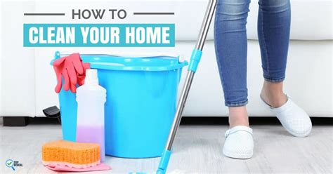 clean your house pro tips on how to clean your home the right way top reveal