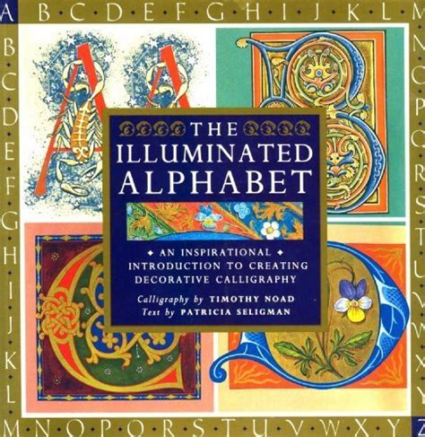 the illuminated alphabet an inspirational introduction to creating decorative calligraphy books the illuminated alphabet an inspirational introduction to