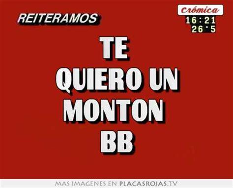 te quiero un monton 8421687662 te quiero un monton bb placas rojas tv