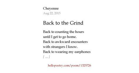 Back To The Grind by Back To The Grind By Cheyenne Hello Poetry