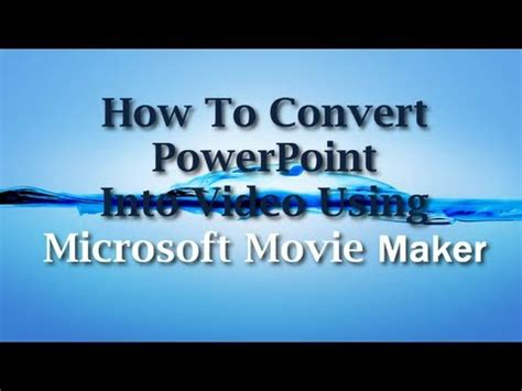 how to convert powerpoint into video using microsoft movie