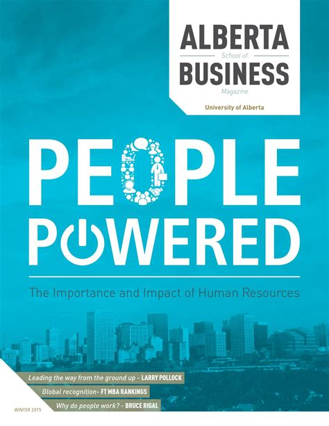 Alberta Mba Ranking by Alberta School Of Business Magazine Winter 2015 By Alberta