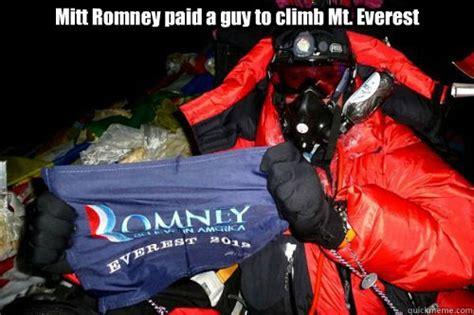 Everest College Meme - mitt romney paid a guy to climb mt everest paid everest
