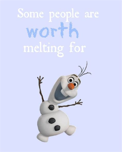 printable olaf quotes frozen olaf some people are worth melting for digital