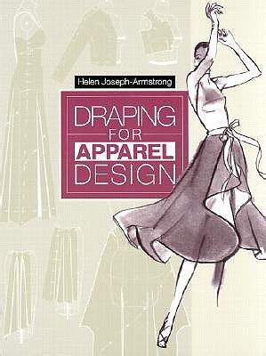 pattern making by helen joseph armstrong draping for apparel design book 1 available editions
