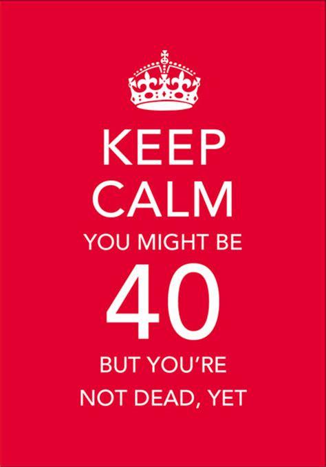 40 Birthday Quotes 40 Birthday Quotes Quotesgram
