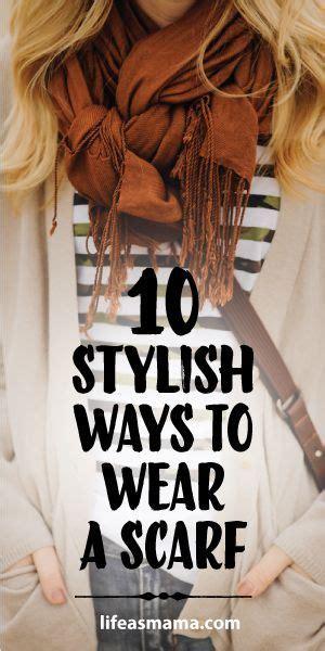 10 ways to wear an infinity scarf 10 stylish ways to wear a scarf