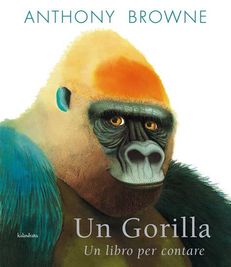 il gorilla testo anthony browne libri per sognare