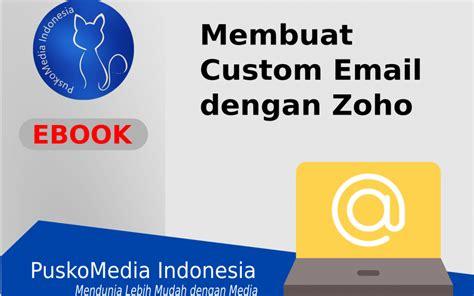 membuat email server dengan xp membuat custom email dengan zoho puskomedia web desain