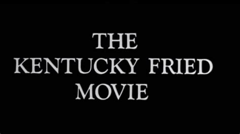 The Kentucky Fried the kentucky fried 1977 new this week