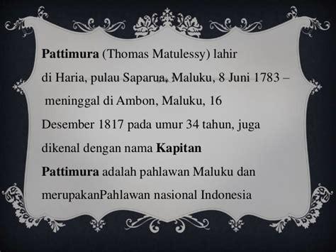 contoh biografi kapitan pattimura sejarah kapitan ahmad pattimura lussy amanah rakyat