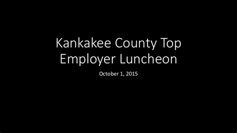 Kankakee County Search Kankakee County Top Employers Luncheon 10 1 15