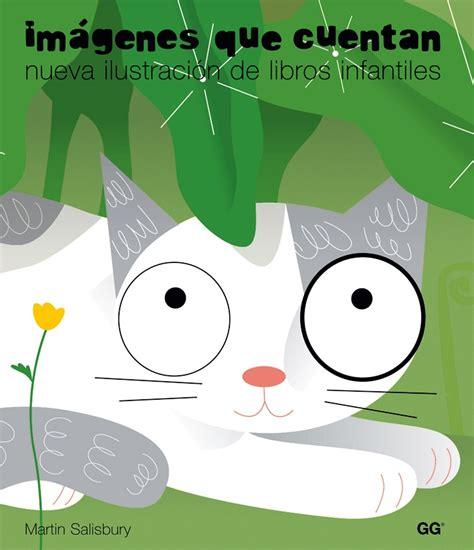 libro nueva ilustracion radical 118 mejores im 225 genes de libros infantiles en cuentos el cuento y infantiles