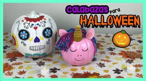 decorar para halloween paso a paso c 211 mo decorar calabazas para halloween calabazas f 225 ciles