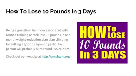 Friday How To Lose A In 10 Days by 10lb In 3 Days Related Keywords Suggestions 10lb In 3