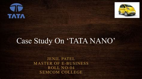 Study On Tata Nano Project Mba by Tata Nano The Peoples Car Study Pdf