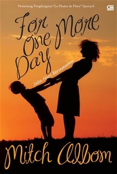 Satu Hari Bersamamu For One More Day Cover Baru for one more day satu hari bersamamu by mitch albom