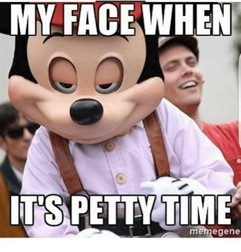 Meme Time - my face when petty time meme gene meme on me me