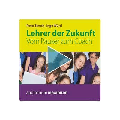 audio format der zukunft lehrer der zukunft vom pauker zum coach als h 246 rbuch
