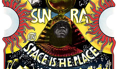 A Place In The Universe Sun Ra Space Sun Ra And Afrofuturism Stuff To Your Mind