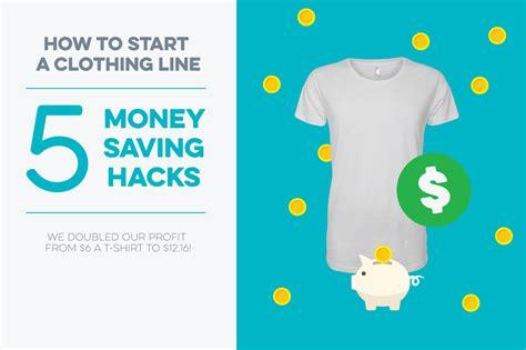 how to start a clothing line 5 money saving hacks