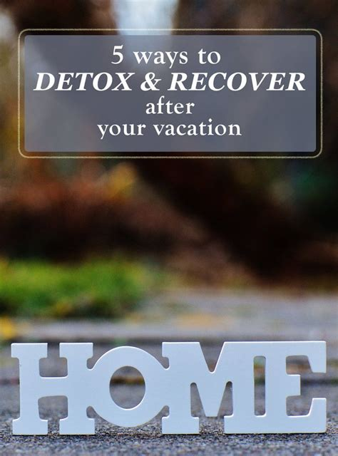Ways To Detox Your From by 5 Ways To Detox And Recover After Your Vacation Savored