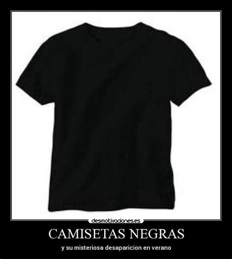 imagenes camisetas negras camisetas negras desmotivaciones