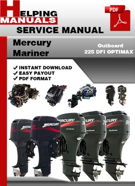 mercury mariner outboard 225 dfi optimax service repair manual down