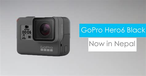 Gopro Black Market gopro hero6 black price in nepal specifications features