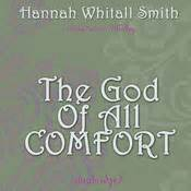the god of all comfort hannah whitall smith download the christian s secret of a happy life audiobook