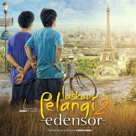 download film laskar pelangi sang pemimpi laskar pelangi 2 edensor kisah ikal dan arai di negeri orang