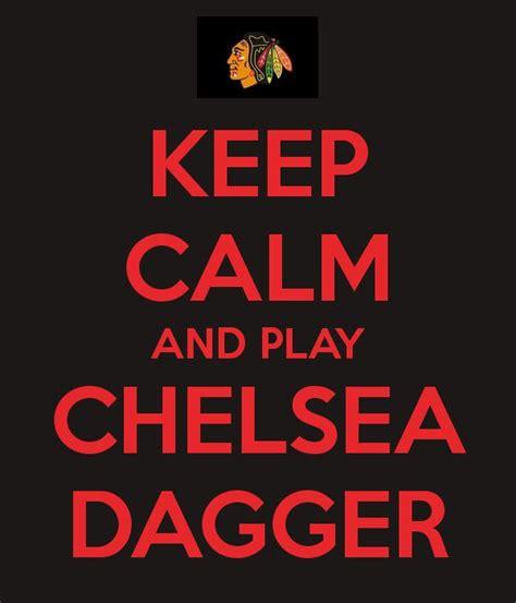 chelsea dagger chelsea dagger chicago blackhawks chicago blackhawks