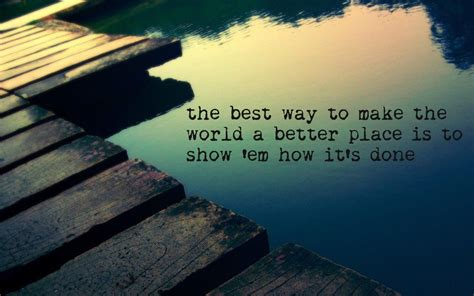 make the world a better place lyrics world a better place quotes quotesgram