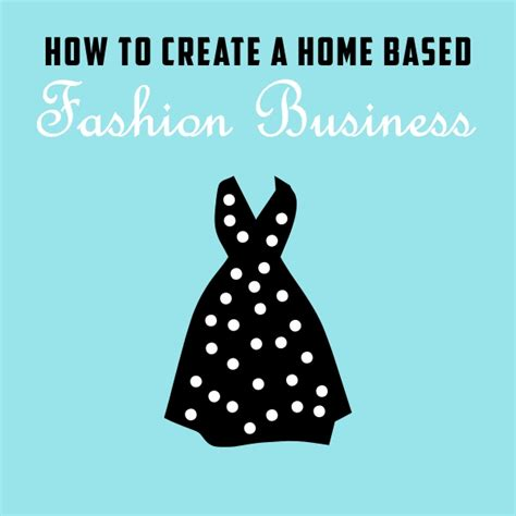 home based fashion design business how to create a home based fashion business reretailing
