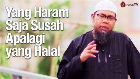 download mp3 ceramah ustadz zainal abidin yang haram saja susah apalagi yang halal ustadz zainal