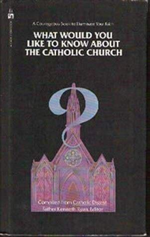 as one like and the church books what would you like to about the catholic church