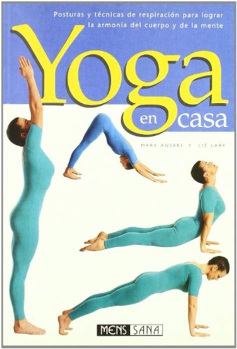 Tutorial Para Hacer Yoga En Casa | c 243 mo hacer yoga en casa yogateca