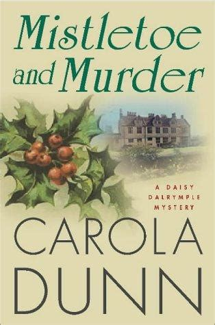mistletoe murder dewberry farm mysteries books mistletoe and murder dalrymple book 11 by carola dunn