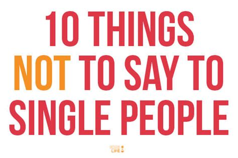 10 Things Not To Do 10 Things Not To Say To Single Gimme Some