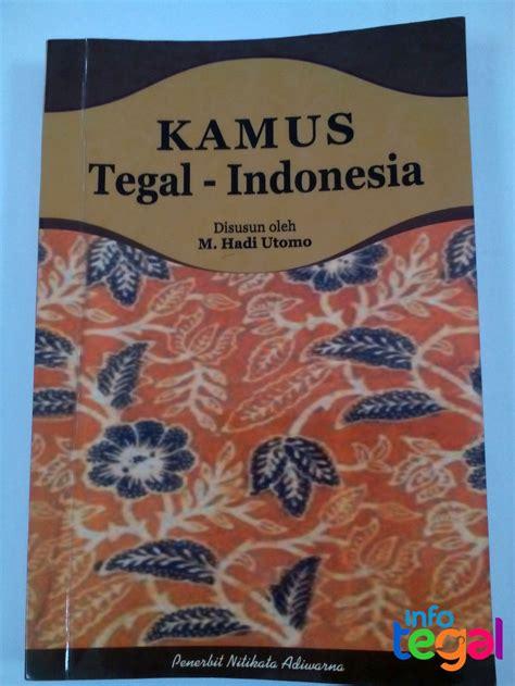 Kamus Bahasa Indonesia Terbaru 1995 kamus bahasa tegal indonesia info tegal