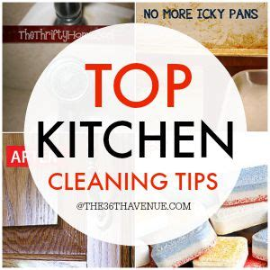 our best kitchen cleaning tips top kitchen cleaning tips the 36th avenue