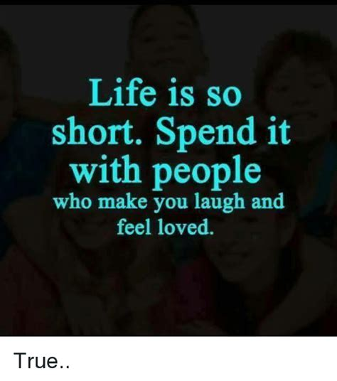 Life Is Short Meme - 25 best memes about life is so short life is so short memes