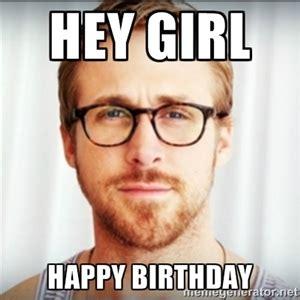happy birthday meme ryan gosling hey girl happy birthday ryan gosling hey girl 3